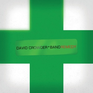 David Crowder Band - The Glory of It All