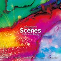 ADAM at, SANOVA, Schroeder-Headz, jizue, The Hey Song - TOWER RECORDS presents SCENES Victor Jazz Nation artwork