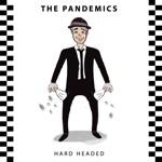 The Pandemics - Hard Headed