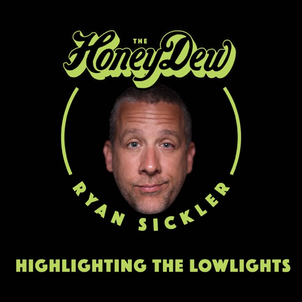 The HoneyDew with Ryan Sickler