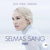 Selmas sang (fra Snøfall) - Eva Weel Skram