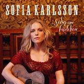 Sofia Karlsson - Smält mig till glöd