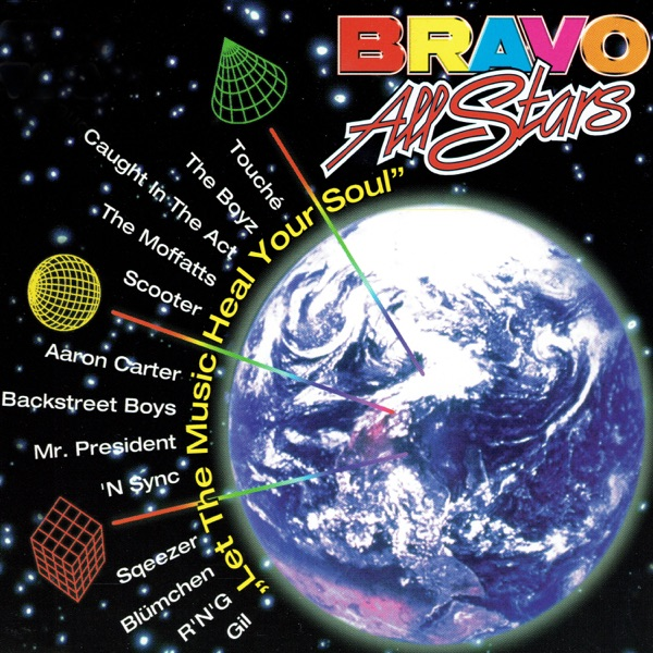 Bravo Allstars - Let the Music Heal Your Soul (feat. Scooter, Backstreet Boys, *NSYNC, Aaron Carter, Touché, The Boyz, Caught in the Act, Mr. President, Sqeezer, Blümchen, R'N'G, Gil & the Moffatts) - EP