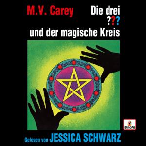 Die drei ??? & Jessica Schwarz - Jessica Schwarz liest ...und der magische Kreis