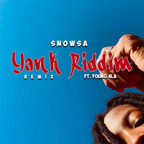 Yank Riddim (Remix) [feat. Young M.A] - Single
