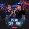 Para Continua (Ao Vivo) [feat. Felipe Araújo] - Single