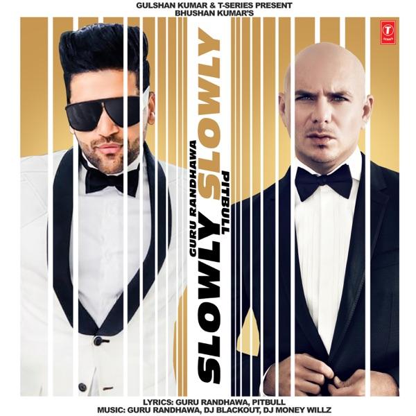 Guru Randhawa, Pitbull - SLOWLY SLOWLY