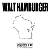 Walt Hamburger - This Is Why I Don't Leave the House
