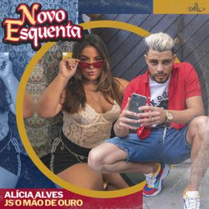 Alicia Alves & JS o Mão de Ouro - Novo Esquenta