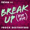 The Cast Of Rupaul's Drag Race Uk - Break Up Bye Bye (frock Destroyers Version)