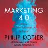 Philip Kotler, Hermawan Kartajaya & Iwan Setiawan - Marketing 4.0: Moving from Traditional to Digital artwork