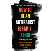 How to Be an Antiracist (Unabridged)