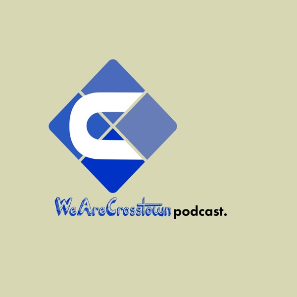 We Are Crosstown Podcast