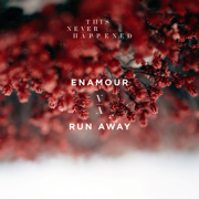 Run Away - Single - Enamour