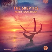 The Skeptics - Never Too Late