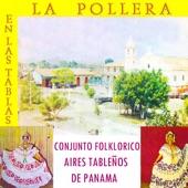 Conjunto Folklórico Aires Tableños De Panamá - La Morena Que Yo Quise
