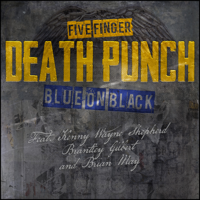 Five Finger Death Punch Blue on Black (feat. Kenny Wayne Shepherd, Brantley Gilbert & Brian May)
