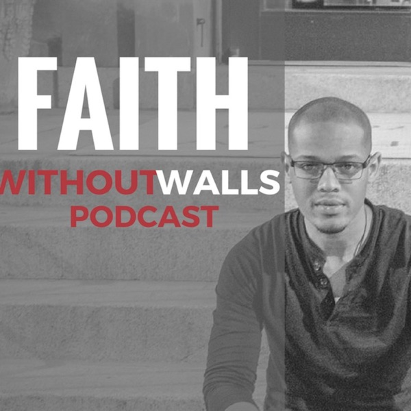 Faith Without Walls Podcast