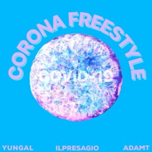 YungAL - Corona Freestyle feat. Ilpresagio & Adamt