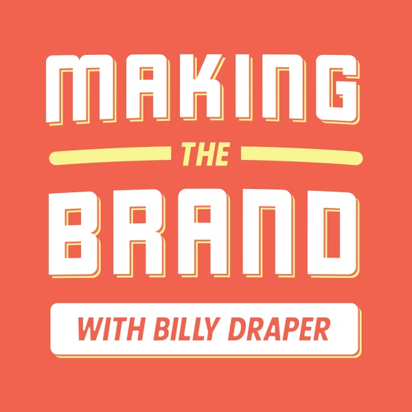 Making the Brand with Billy Draper