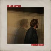 On Life Support/Wonder Bread - Single