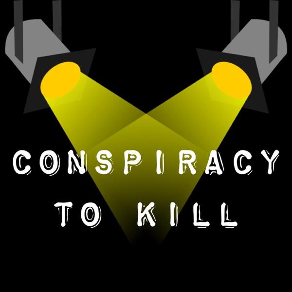 Conspiracy to Kill