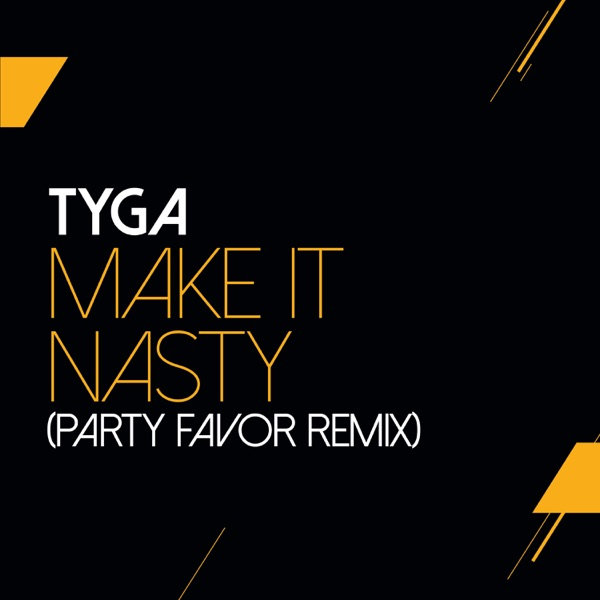 Make It Nasty (Party Favor Remix) - Single