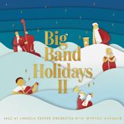 Big Band Holidays II - Jazz at Lincoln Center Orchestra & Wynton Marsalis - Jazz at Lincoln Center Orchestra & Wynton Marsalis
