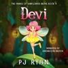 Devi: The Fairies of Sunflower Grove, Book 4 (Unabridged)