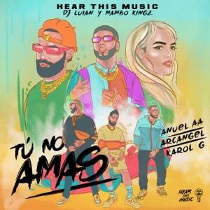 Anuel AA, Mambo Kingz & DJ Luian - Tú No Amas feat. Karol G & Arcángel