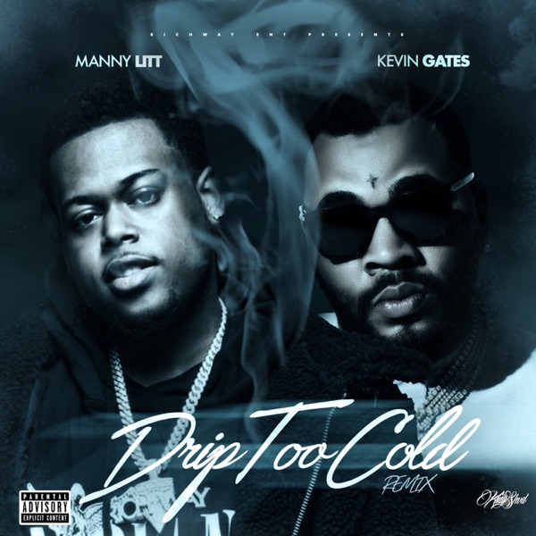 Drip Too Cold (feat. Kevin Gates) - Single