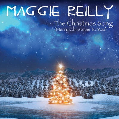 The Christmas Song (Merry Christmas to You) - Single - Maggie Reilly