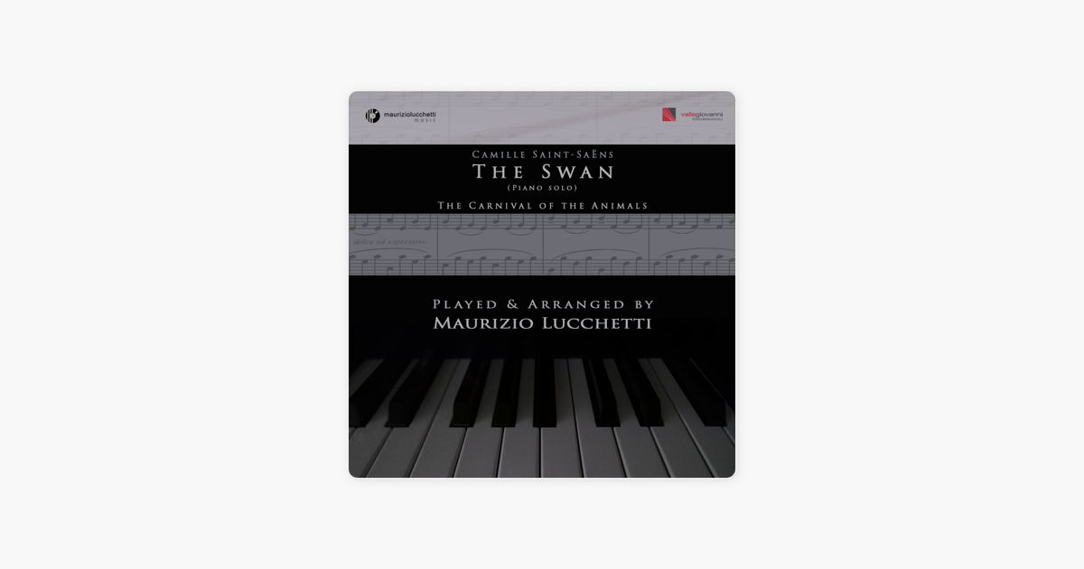 The Carnival of the Animals: No  13, The Swan (Arr  for Piano Solo) -  Single by Maurizio Lucchetti