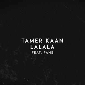 Tamer Kaan - Lalala feat. PANE