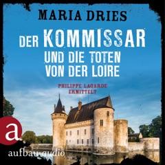 Der Kommissar und die Toten von der Loire - Kommissar Philippe Lagarde - Ein Kriminalroman aus der Normandie, Band 10 (Ungekürzt)