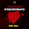 Dre Cali - Ebisooka N'ebisembayo artwork