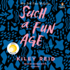 Kiley Reid - Such a Fun Age (Unabridged)  artwork