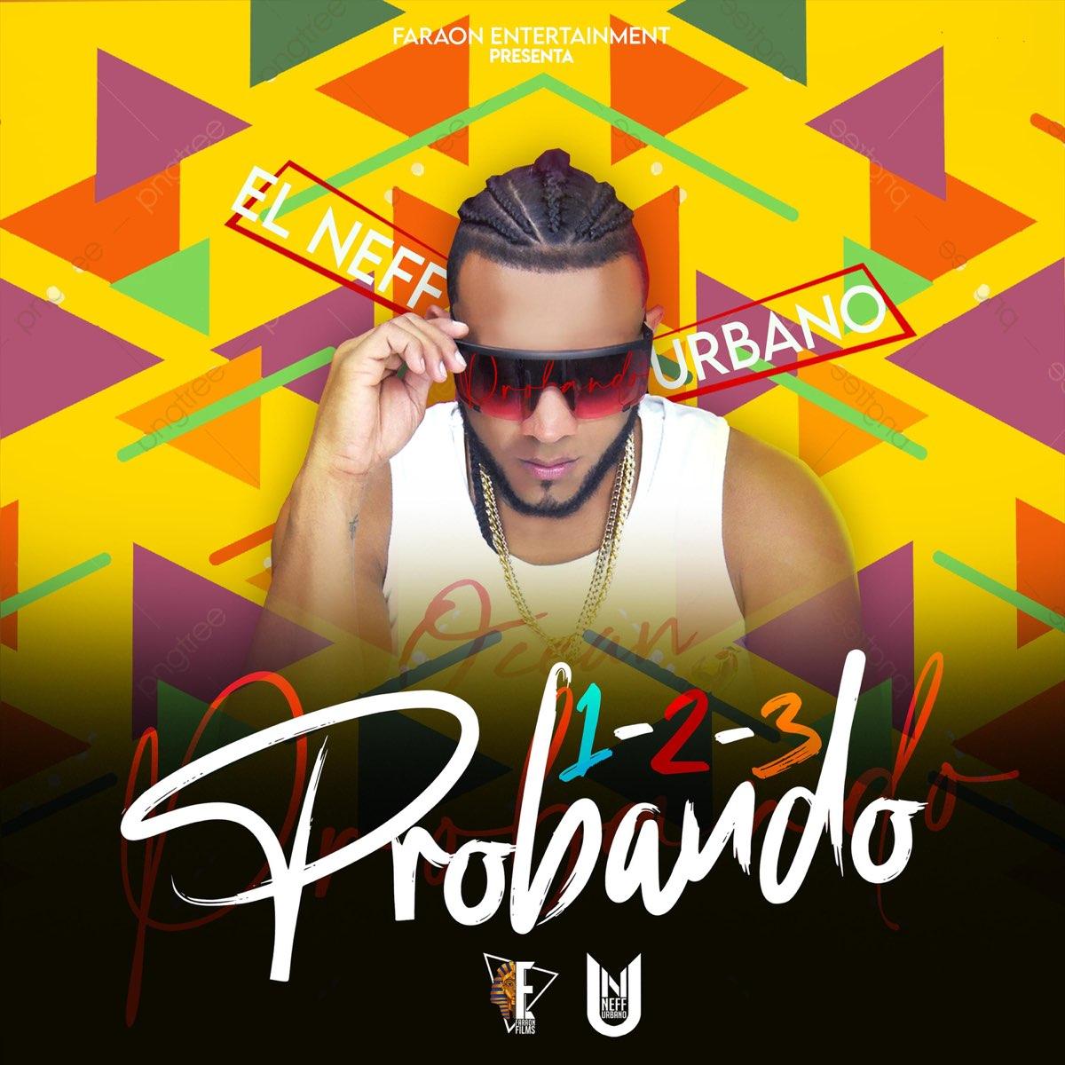 123 probando single by el neff urbano