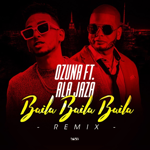 Baila Baila Baila (feat. Ala Jaza) [Remix] - Single