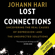 Johann Hari - Lost Connections: Uncovering the Real Causes of Depression - and the Unexpected Solutions (Unabridged)
