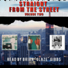 Straight from the Street, Volume Two (Unabridged) - Brian Glaze Gibbs