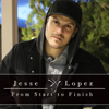 Jesse Lopez - From Start to Finish - EP  artwork