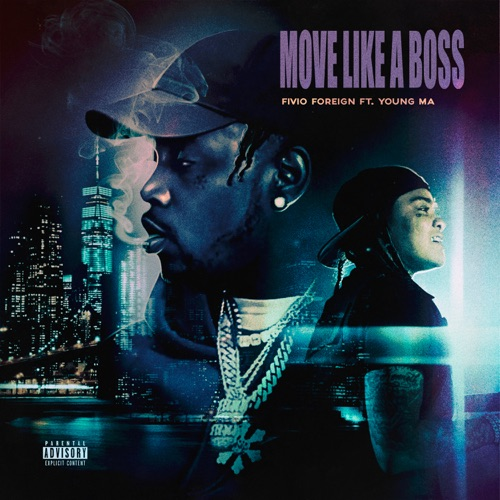 Fivio Foreign – Move Like a Boss (feat. Young M.A) [iTunes Plus AAC M4A]