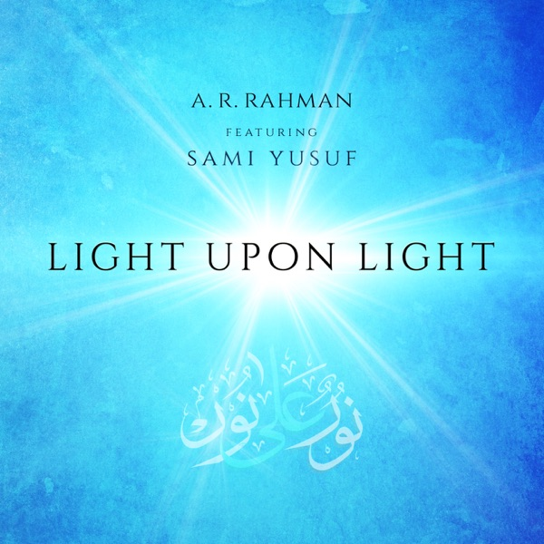 Light Upon Light (feat. Sami Yusuf) - Single