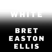 White (Unabridged) - Bret Easton Ellis Cover Art