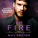 May Archer - The Fire: Love in O'Leary, Book 4 (Unabridged)