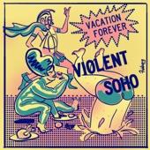 Violent Soho - Vacation Forever