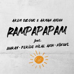 Arem Ozguc & Arman Aydin - Rampapapam feat. Buray, Feride Hilal Akın & KÖK$VL