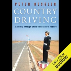 Country Driving: A Journey Through China from Farm to Factory  (Unabridged)