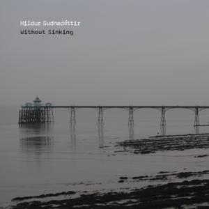 Hildur Guðnadóttir - Without Sinking
